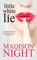 Madison Night: Little White Lie