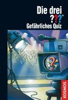Marco Sonnleitner: Die drei ???, Gefährliches Quiz (drei Fragezeichen) ★★★★★