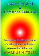 Markus Hitzler: Kahi-Loa 2.0 & Gemstone Kahi-Loa