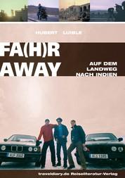 Fahr Away - Auf dem Landweg nach Indien