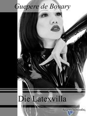 Die Latexvilla - Eine Latex-Fetisch-Geschichte