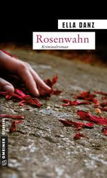 Rosenwahn - Angermüllers fünfter Fall