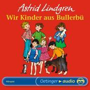 Wir Kinder aus Bullerbü - Hörspiel