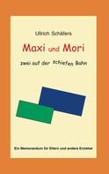 Ullrich Schäfers: Maxi und Mori