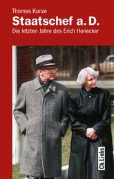 Staatschef a.D. - Die letzten Jahre des Erich Honecker