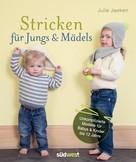 Julie Jaeken: Stricken für Jungs & Mädels ★★★★
