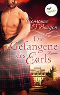 Constance O'Banyon: Die Gefangene des Earls: Die DeWinter-Highland-Saga - Zweiter Roman ★★★★