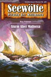 Seewölfe - Piraten der Weltmeere 582 - Sturm über Mallorca