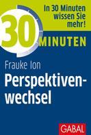 Frauke Ion: 30 Minuten Perspektivenwechsel ★★★★