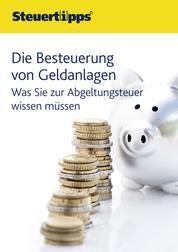 Abgeltungsteuer - So versteuern Sie Ihre Kapitalanlagen