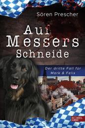 Auf Messers Schneide - Der dritte Fall für Mark & Felix