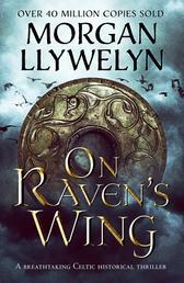 On Raven's Wing - A breathtaking Celtic historical thriller