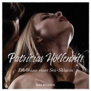Patricias Höllenritt - Erlebnisse einer Sex-Sklavin