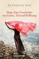 Katherine Boo: Slum. Eine Geschichte von Leben, Tod und Hoffnung ★★★★