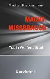 Machtmissbrauch - Tot in Wolfenbüttel