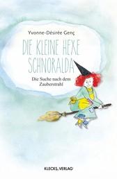 Die kleine Hexe Schnoralda - Die Suche nach dem Zauberstrahl