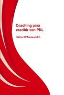 Héctor D'Alessandro: Coaching para escribir con PNL
