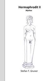 Hermaphrodit II - Mythos