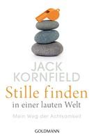 Jack Kornfield: Stille finden in einer lauten Welt ★★★★★