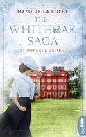 Mazo de la Roche: Die Whiteoak-Saga. Stürmische Zeiten ★★★