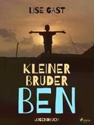 Lise Gast: Kleiner Bruder Ben