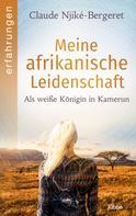 Claude Njiké-Bergeret: Meine afrikanische Leidenschaft ★★★★