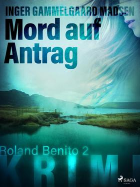 Mord auf Antrag - Roland Benito-Krimi 2