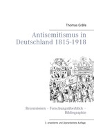 Thomas Gräfe: Antisemitismus in Deutschland 1815- 1918