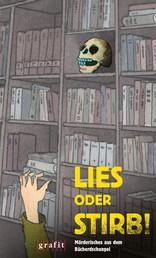 Lies oder stirb! - Mörderisches aus dem Bücherdschungel