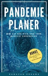 Pandemie Planer - Wie Sie für sich und Ihre Familie vorsorgen
