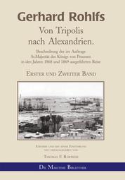 Gerhard Rohlfs - Von Tripolis nach Alexandrien. - Beschreibung der im Auftrage Sr.Majestät des Königs von Preussen in den Jahren 1868 und 1869 ausgeführten Reise