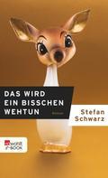 Stefan Schwarz: Das wird ein bisschen wehtun ★★★★