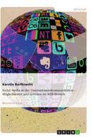 Kerstin Barfknecht: Social Media in der Unternehmenskommunikation. Möglichkeiten und Grenzen im B2B-Bereich