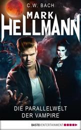 Mark Hellmann 09 - Die Parallelwelt der Vampire