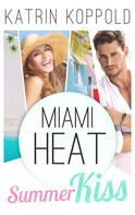 Katrin Koppold: Miami Heat: Summerkiss ★★★