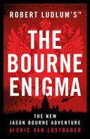 Eric Van Lustbader: Robert Ludlum's™ The Bourne Enigma ★