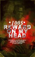 Frederick Douglass: 100$ REWARD ON MY HEAD – Powerful & Unflinching Memoirs Of Former Slaves: 28 Narratives in One Volume