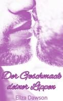Eliza Dawson: Der Geschmack deiner Lippen ★★★★