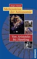Jürgen Hamel: Meilensteine der Astronomie ★★★★