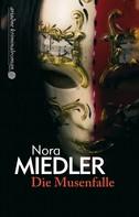 Nora Miedler: Die Musenfalle