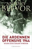 Antony Beevor: Die Ardennen-Offensive 1944 ★★★★