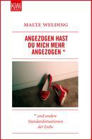 Malte Welding: Angezogen hast du mich mehr angezogen ★★★★★