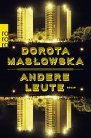 Dorota Masłowska: Andere Leute