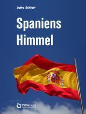 Spaniens Himmel - Auf den Spuren Picassos - Ein Reisetagebuch