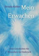 Ursula Mena Keller: Mein Erwachen ★★★★★