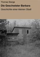 Thomas Stange: Die Geschwister Barbara