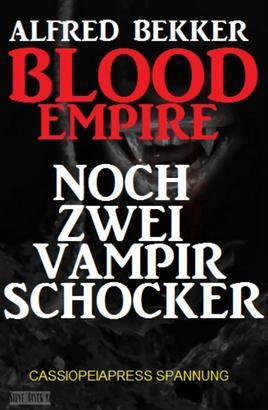 Blood Empire: Noch zwei Vampir Schocker