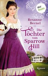 Die Töchter von Sparrow Hill - Roman