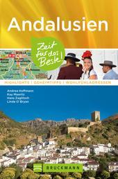 Bruckmann Reiseführer Andalusien: Zeit für das Beste - Highlights, Geheimtipps, Wohlfühladressen
