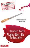 Henner Kotte: Flucht über die Todeszelle ★★★